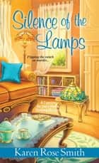 Silence of the Lamps ebook by Karen Rose Smith