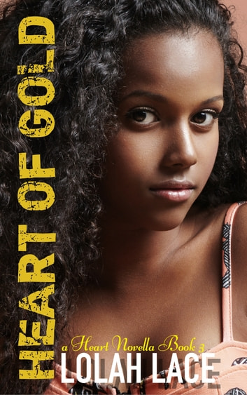 Heart Of Gold ebook by Lolah Lace