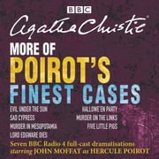 More of Poirot's Finest Cases - Seven full-cast BBC radio dramatisations audiobook by Agatha Christie