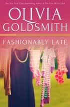 Fashionably Late 電子書籍 by Olivia Goldsmith