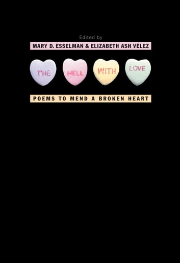 The Hell with Love - Poems to Mend a Broken Heart ebook by