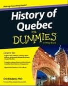 History of Quebec For Dummies ebook by Éric Bédard