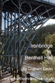 Ironbridge to Benthall Hall ebook by Graham Dean