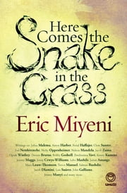 Here Comes the Snake in the Grass ebook by Eric Miyeni