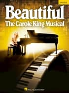 Beautiful - The Carole King Musical Songbook - Ukulele Selections ebook by Carole King