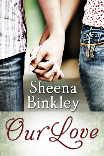 Our Love ebook by Sheena Binkley