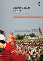 Gujarat Beyond Gandhi - Identity, Society and Conflict ebook by Nalin Mehta, Mona G. Mehta