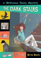 The Dark Stairs ebook by Betsy Byars