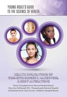Health Implications of Cosmetic Surgery, Makeovers, & Body Alterations ebook by Autumn Libal