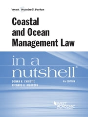 Coastal and Ocean Management Law in a Nutshell, 4th ebook by Donna Christie,Richard Hildreth