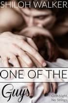 One of the Guys ebook by Shiloh Walker