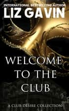 Welcome To the Club ebook by Liz Gavin
