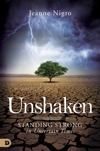 Unshaken - Standing Strong in Uncertain Times 電子書 by Jeanne Nigro