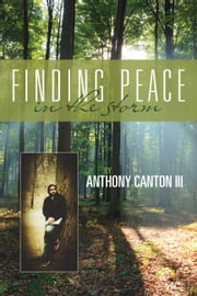 Finding Peace in the Storm ebook by Anthony Canton III