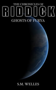 The Chronicles of Riddick: Ghosts of Furya ebook by S.M. Welles