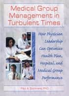 Medical Group Management in Turbulent Times ebook by William Winston,Paul A Sommers