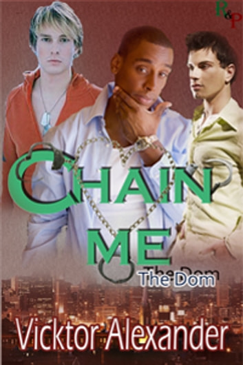 Chain Me - Prequel eBook by Vicktor Alexander