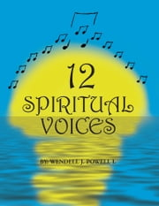 12 Spiritual Voices ebook by Wendell J. Powell I.