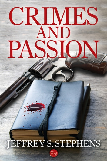 Crimes and Passion ebook by Jeffrey S. Stephens