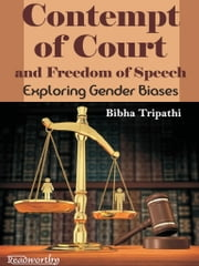 Contempt of Court and Freedom of Speech ebook by Bibha Tripathi