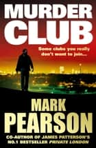 Murder Club ebook by Mark Pearson