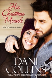 His Christmas Miracle ebook by Dani Collins