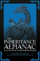 The Inheritance Almanac - An A to Z Guide to the World of Eragon ebook by Mike Macauley