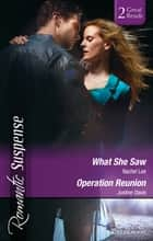 What She Saw/Operation Reunion ebook by Rachel Lee, Justine Davis