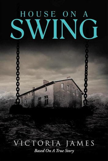 House on a Swing eBook by Victoria James