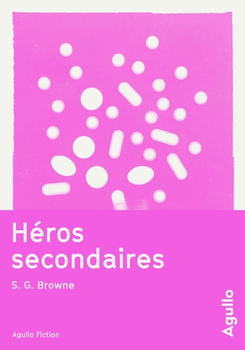 Héros secondaires ebook by S g Browne