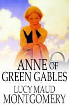 Anne of Green Gables ebook by