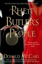 Rhett Butler's People - The Authorized Novel based on Margaret Mitchell's Gone with the Wind ebook by Donald McCaig