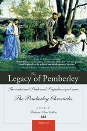 The Legacy of Pemberley - The acclaimed Pride and Prejudice sequel series ebook by Rebecca Collins