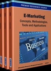 E-Marketing - Concepts, Methodologies, Tools, and Applications ebook by Information Resources Management Association