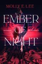 Ember of Night ebook by Molly E. Lee