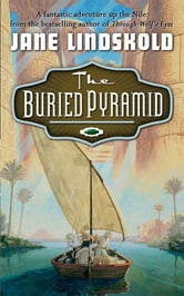 The Buried Pyramid ebook by Jane Lindskold
