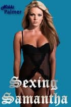 Sexing Samantha ebook by Nikki Palmer