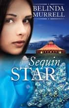 The Sequin Star ebook by Belinda Murrell
