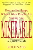 How to Be Happy When Other People Are Making You Miserable: A Quick Guide