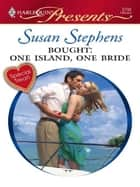 Bought: One Island, One Bride ebook by Susan Stephens
