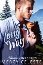 Long Way ebook by Mercy Celeste