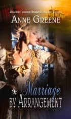 Marriage By Arrangement ebook by Anne Greene