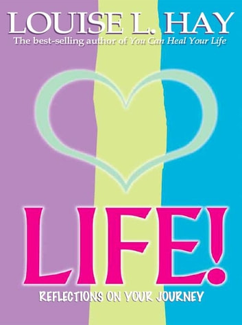 Life! ebook by Louise Hay