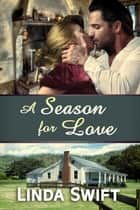 A Season for Love ebook by Linda Swift