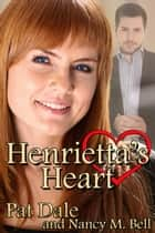 Henrietta's Heart ebook by Pat Dale, Nancy M. Bell