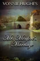 Mr. Monfort's Marriage ebook by Vonnie Hughes