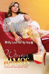 Game Over - My Love For Hip Hop ebook by Ramos Winter