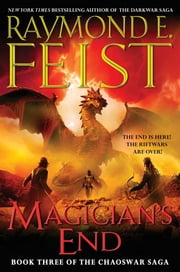 Magician's End - Book Three of the Chaoswar Saga ebook by Raymond E. Feist