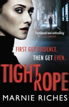 Tightrope - A gritty crime thriller with a darkly funny heart eBook by Marnie Riches