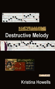Destructive Melody ebook by Kristina Howells